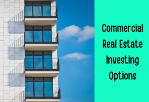 Commercial Real Estate Investing Options