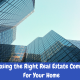 Choosing the Right Real Estate Company For Your Home